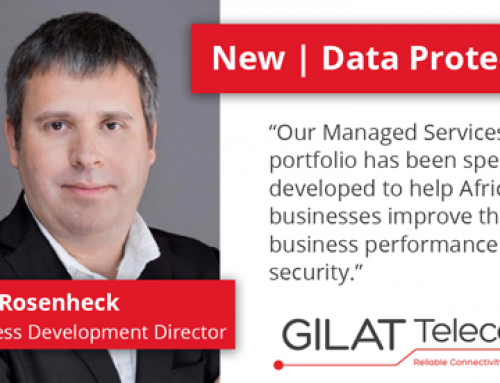 Gilat Telecom Continues Investment in Africa with launch of  Data protection solution for Businesses